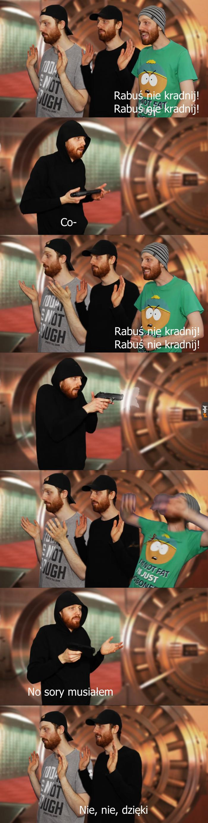 Rabuś, nie kradnij!