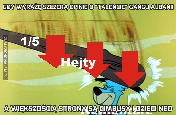 """Gdy wyrażę szczerą opinie o """"Talencie"""" Gangu Albanii"""