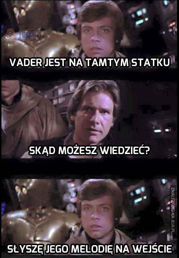 To Vader, przecież słyszę!