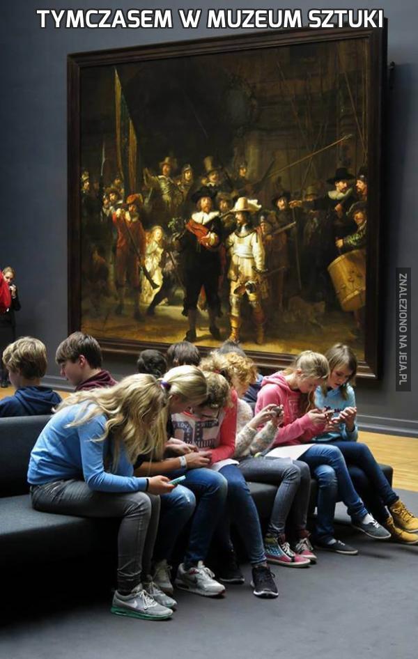 Tymczasem w muzeum sztuki
