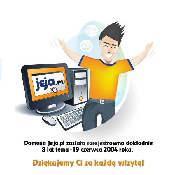 Dzisiaj 8 urodziny Jeja.pl