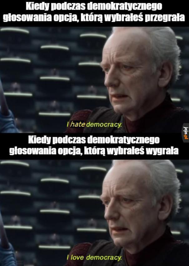 Demokracja jest błędem, dopóki dzięki niej nie wygram