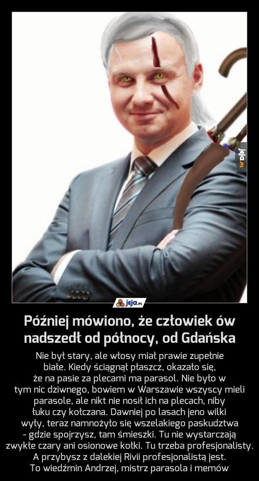 Później mówiono, że człowiek ów nadszedł od północy, od Gdańska