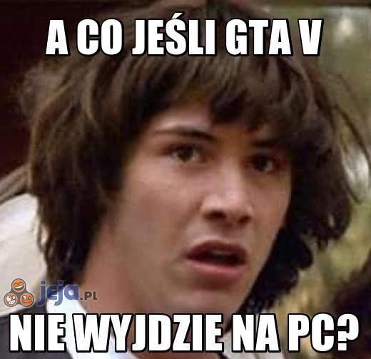 A co, jeśli GTA...