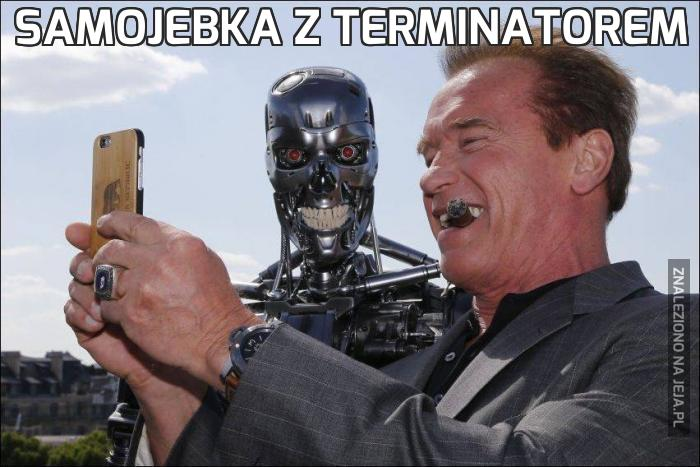 Samojebka z Terminatorem