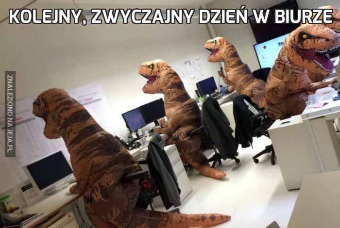 Kolejny, zwyczajny dzień w biurze