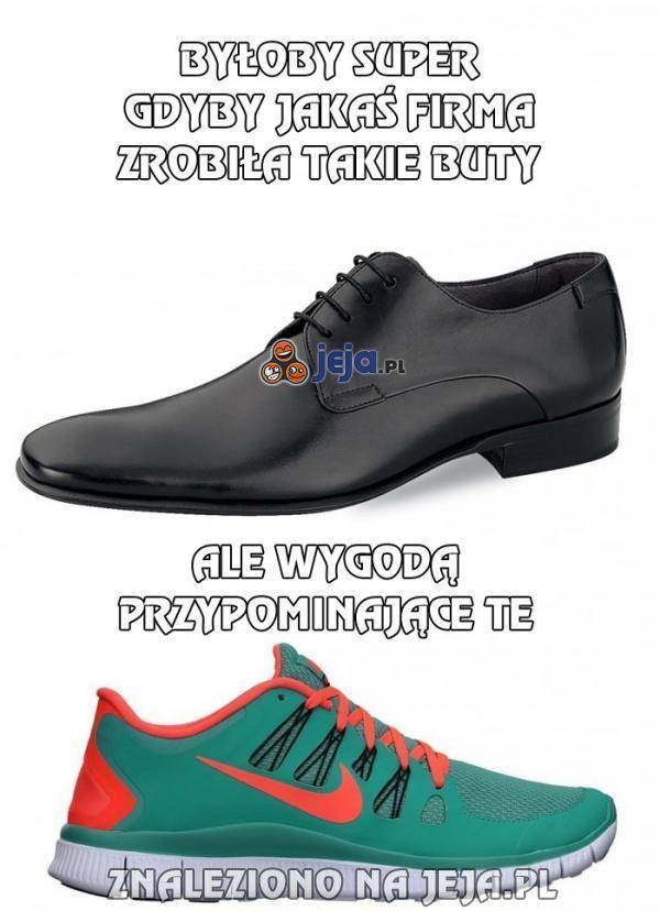 Byłoby super, gdyby jakaś firma zrobiła takie buty