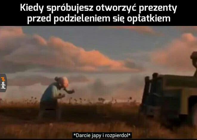 Zostaw, wujek Andrzej jeszcze je!