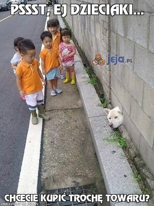 Pssst, ej dzieciaki...