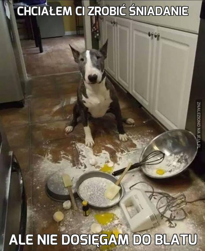 Chciałem Ci zrobić śniadanie