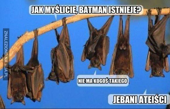 Wierzysz w Batmana?