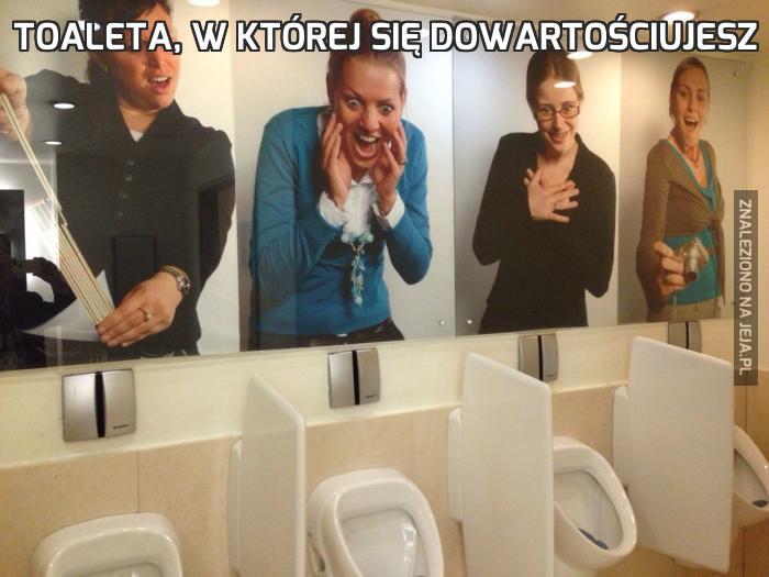 Toaleta, w której się dowartościujesz