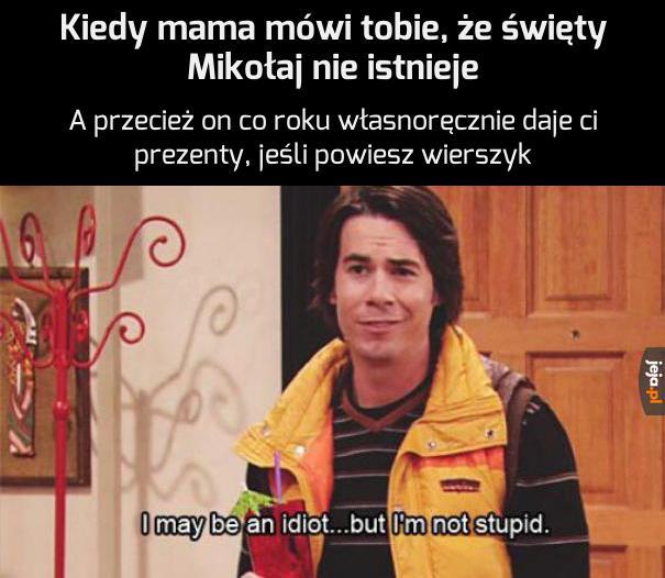 Masz mnie za głupka, mamo?