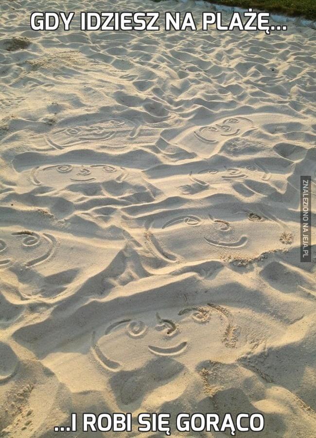 Gdy idziesz na plażę...