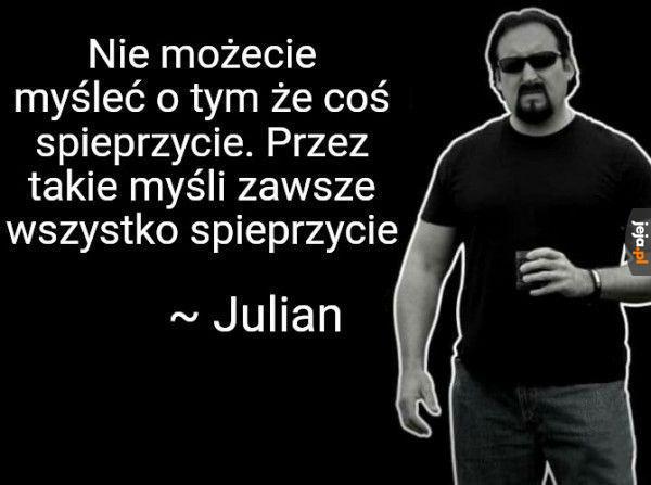 Julian mądrze prawi