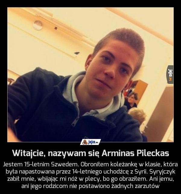 Witajcie, nazywam się Arminas Pileckas