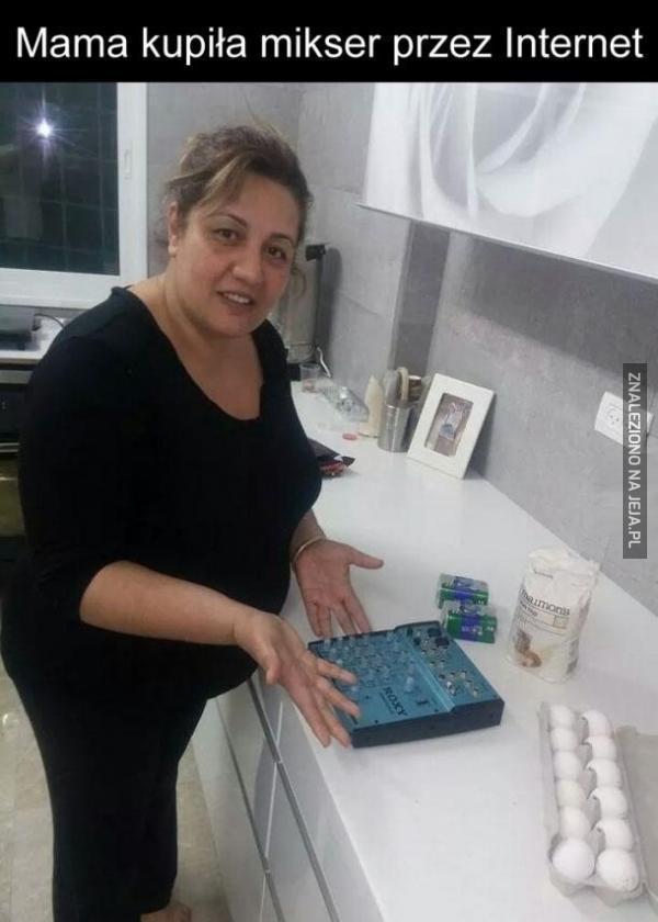 Mama kupiła mikser przez Internet