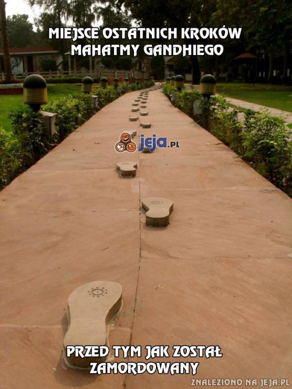 Miejsce ostatnich kroków Mahatmy Gandhiego