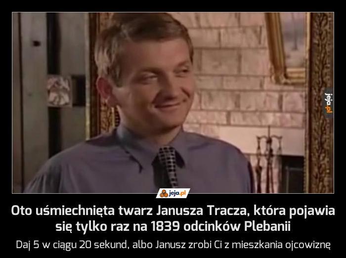 Oto uśmiechnięta twarz Janusza Tracza, która pojawia się tylko raz na 1839 odcinków Plebanii