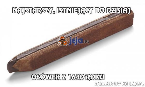 Najstarszy, istniejący do dzisiaj ołówek