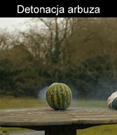 Detonacja arbuza