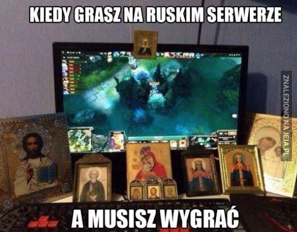 Kiedy grasz na ruskim serwerze