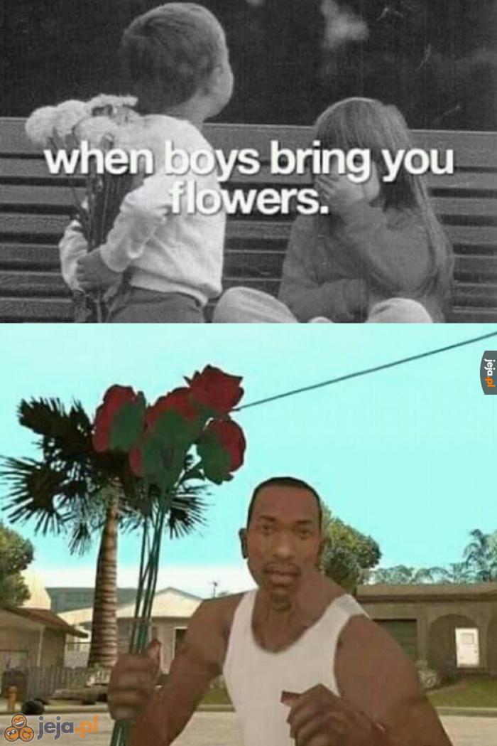 Kiedy chłopcy przynoszą ci kwiaty