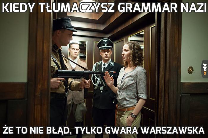 Kiedy tłumaczysz Grammar Nazi