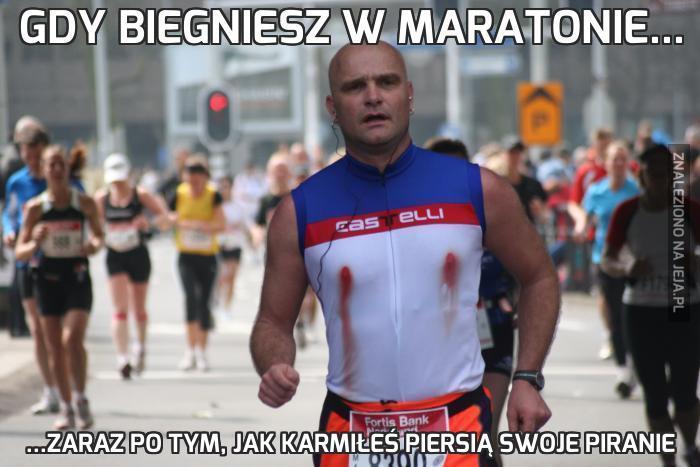 Gdy biegniesz w maratonie...