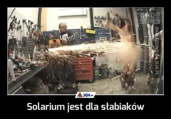 Solarium jest dla słabiaków