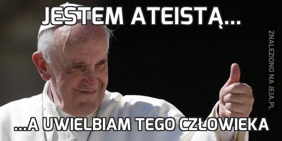 Jestem ateistą...