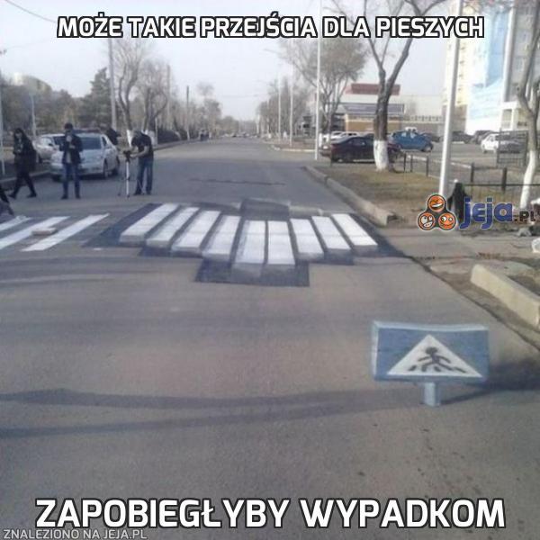 Może takie przejścia dla pieszych