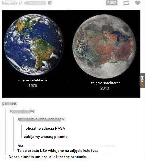Nie wiedziałem, że z Ziemią jest aż tak źle!