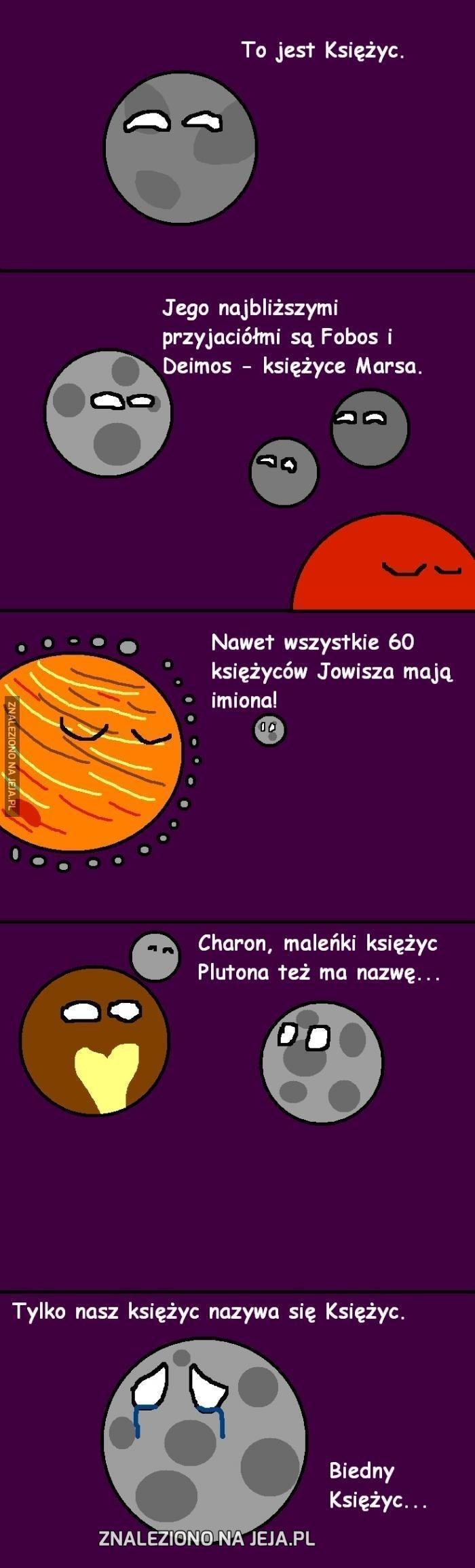 Nasz księżyc nie ma nazwy i to jest smutne