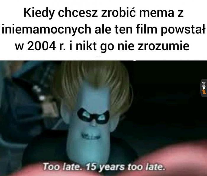 Trochę się spóźniłem