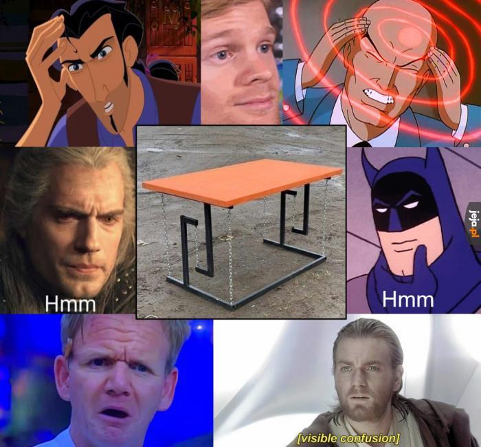 Ten stół lewituje, czy co?