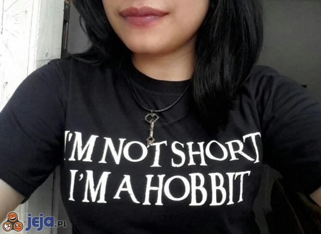 Nie jestem niska. Jestem hobbitem!