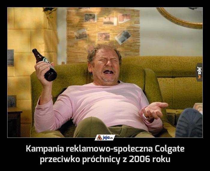 Kampania reklamowo-społeczna Colgate przeciwko próchnicy z 2006 roku