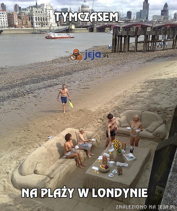 Tymczasem na plaży w Londynie