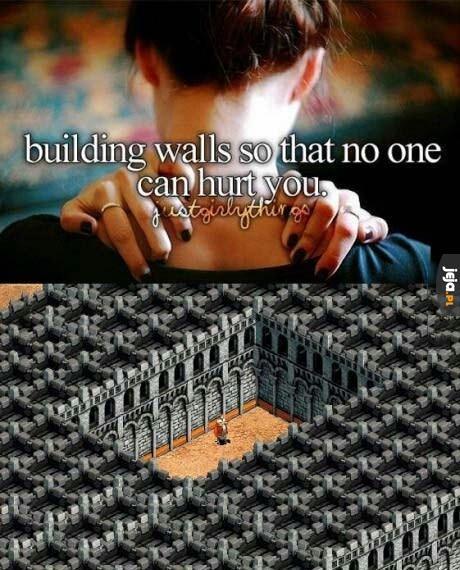Budowanie murów, aby nikt cię nie zranił