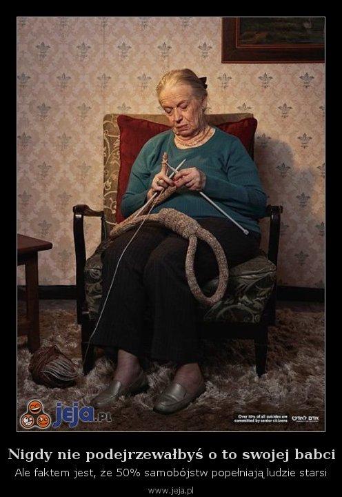 Nigdy nie podejrzewałbyś o to swojej babci
