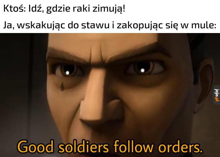 Dobrzy żołnierze wykonują rozkazy