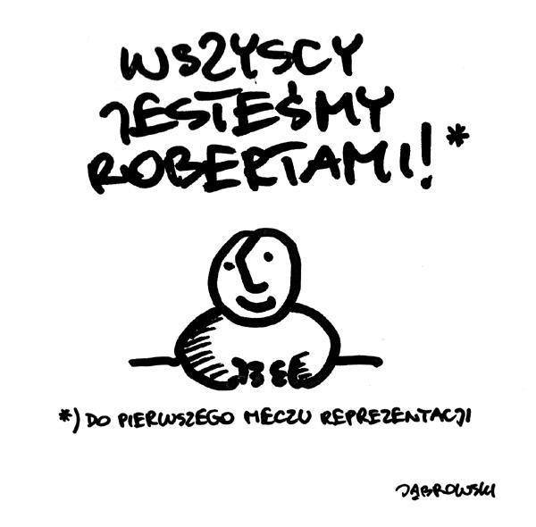 Wszyscy jesteśmy Robertami