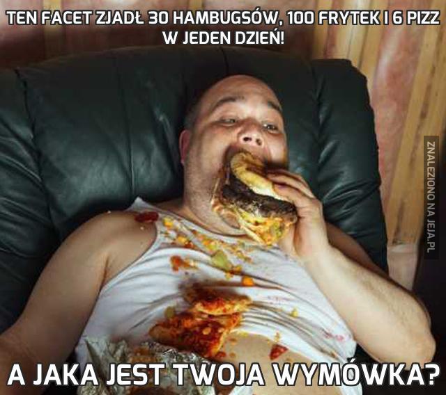 Ten facet zjadł 30 hambugsów, 100 frytek i 6 pizz w jeden dzień!