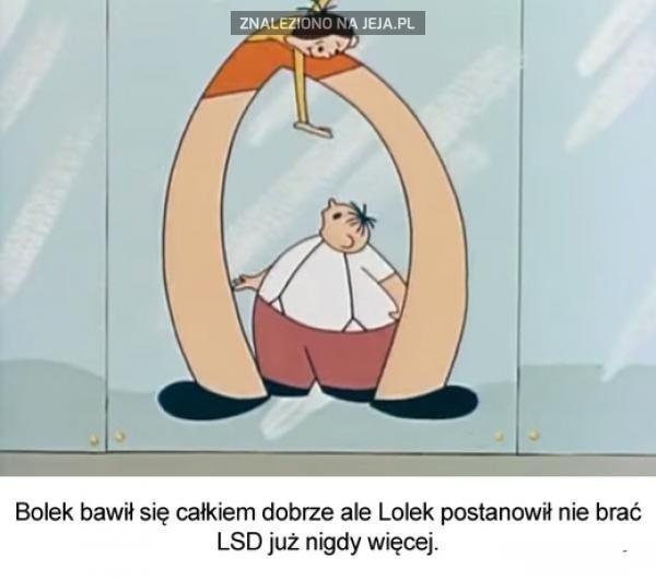 Bolek i Lolek: LSD