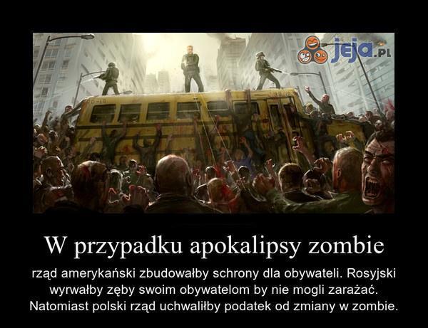 W przypadku apokalipsy zombie...