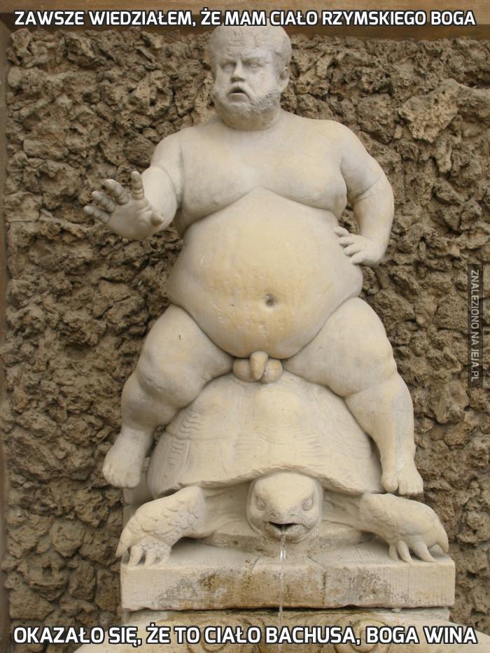Zawsze wiedziałem, że mam ciało rzymskiego boga