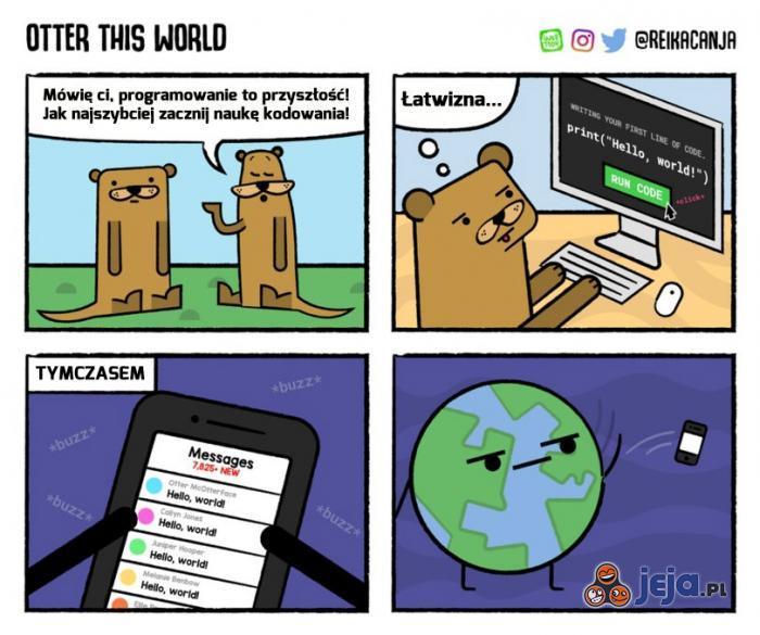 Każdy zaczyna kodowanie od tego samego...