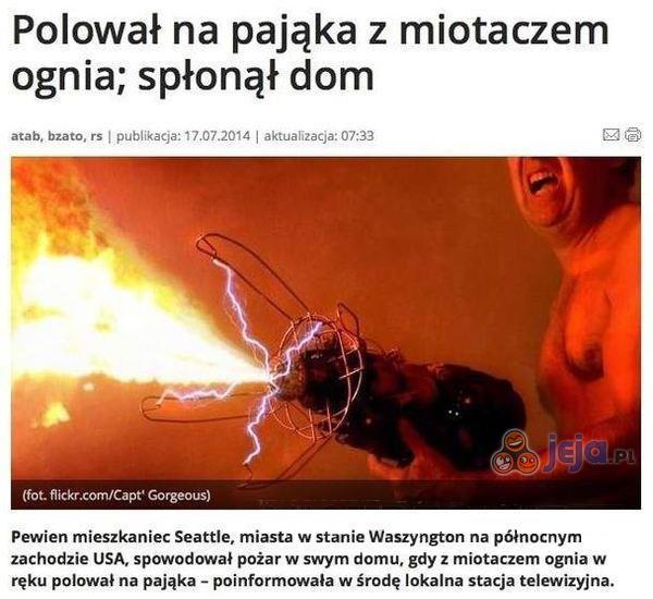 Polował na pająka z miotaczem ognia