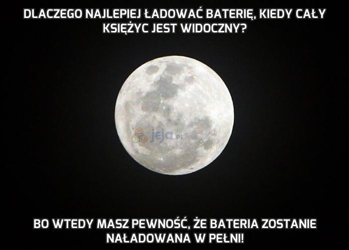 Dlaczego najlepiej ładować baterię, kiedy cały księżyc jest widoczny?